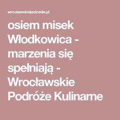 osiem misek Włodkowica - marzenia się spełniają - Wrocławskie Podróże Kulinarne