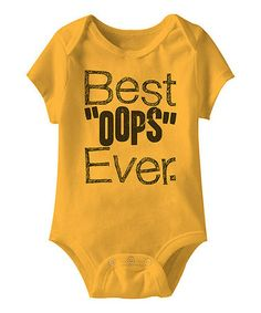 Take a look at this Gold 'Best Oops Ever' Bodysuit - Infant by Urs Truly on #zulily today!