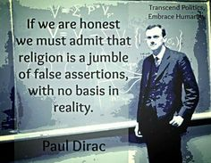 Atheism, Religion, God is Imaginary. If we are honest we must admit that religion is a jumble of false assertions, with no basis in reality.