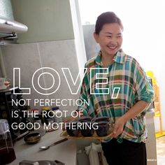 Love, not perfection, is the root of good mothering.