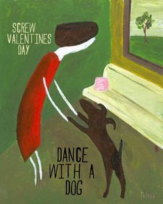 Screw Valentines Day, Dance with a DOG Card - Snarky, Funny Folk Art Anti Valentines Day Card for Friend. $5.00, via Etsy.