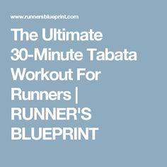 The Ultimate 30-Minute Tabata Workout For Runners | RUNNER'S BLUEPRINT