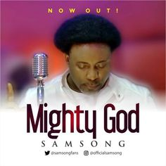 Worship Album Music + video, Mighty God By Samsong - gospelvoiceentertainment Praise And Worship Songs, Worship The Lord, Download Gospel Music, Nigerian Music Videos, Music Ministry, Latest Music Videos, Audio Songs, Song List, Music Lyrics