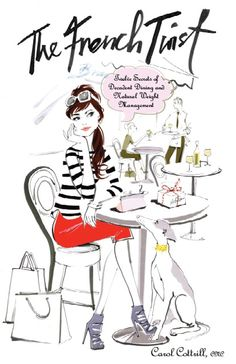 my book #french_#food  I highly recommend this wonderful book by Carol Cottrill about diet, nutrition and how th French women stay slim.
