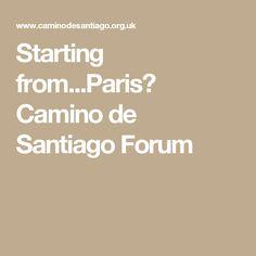 Starting from...Paris? Camino de Santiago Forum