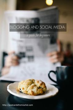 Blogging and Social Media: A Guide for Beginners | Postcards from Rachel