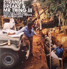 Buy Strange Breaks & Mr Thing III: More Rock Funk Soul Jazz & Soundtrack Breaks For Modern Living at Juno Records. In stock now for same day shipping. Strange Breaks & Mr Thing III: More Rock Funk Soul Jazz & Soundtrack Breaks For Modern Living