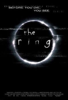 The Ring, I also suggest the full trilogy of the Asian version