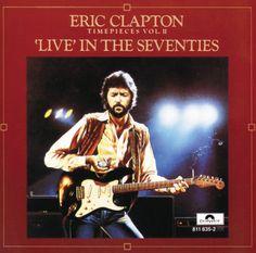 Timepieces, Volume 2: Live In The '70s: Eric Clapton: Amazon.es: Música