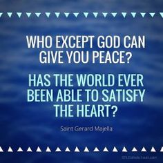 "St. Gerard Majella - ""Who  except God can give you peace?..."" ~ STL Catholic Youth"
