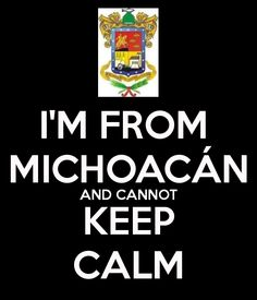 i'm from Michoacan