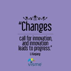 """Changes call for innovation, and innovation leads to progress."" Li Keqiang Innovation Quotes #LifeQuotes #ChangeQuotes"