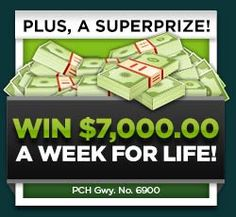 Plus, A SuperPrize! $7,OOO.OO A Week For Life! PCH Gwy. No. 69OO