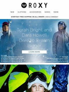 e8b478f1db Torah Bright and Dara Howell Dare To Dream Bigger - Roxy Dara Howell