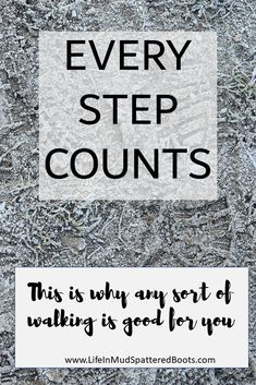 Every step counts. T