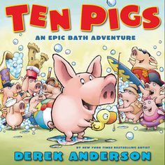Ten Pigs: An Epic Bath Adventure Derek Anderson, Happy Pig, Counting Books, Preschool Books, Math Books, Early Literacy, Story Time, Childrens Books, Toddler Books