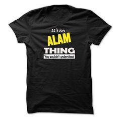 [Love Tshirt name printing] ALAM THING YOU WOULD NOT UNDERSTAND  Discount Best  Are you tired of having to explain yourself? With this T-Shirt you no longer have to do. There are things that only YOU can understand. This also makes a perfect gift. Grab yours TODAY!  Tshirt Guys Lady Hodie  SHARE and Get Discount Today Order now before we SELL OUT  Camping 4th of july shirt fireworks tshirt a abbey thing you wouldnt understand keep calm let hand it tshirt design funny names accountant with…