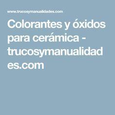 Colorantes y óxidos para cerámica - trucosymanualidades.com
