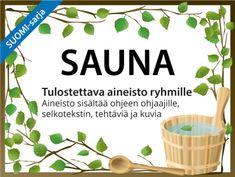 Tulostettava sauna-selkoaineisto ja sauna-aiheista jutun juurta ryhmille