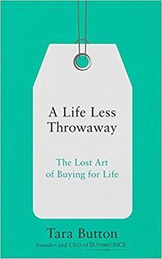 A Life Less Throwaway: Amazon.co.uk: Tara Button: 9780008217716: Books