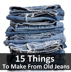 15 Things To Make From Old Jeans. Omg FINALLY! Something I can do with the old, ripped jeans I can't even give away to charity, but have felt too guilty to throw away cuz I felt that there had to be some way to recycle them. I'm so excited!