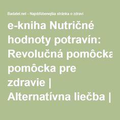 e-kniha Nutričné hodnoty potravín: Revolučná pomôcka pre zdravie | Alternatívna liečba | Strava a zdravie | Choroby | Prírodná medicína