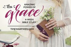 "Women's Bible Study on  ""The Amazing Power of Grace."" You can print out FREE resources on now at timewarpwife.com. It is starting September 12 through October 8 from @timewarpwife"