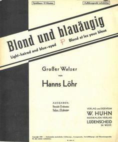 BLOND UND BLAUÄUGIG - GROSSER WALZER - HANNS LÖHR - 1939 - PIANO-DIREKTION NOTE | eBay