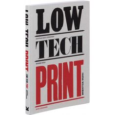 Low Tech Print - a book of contemporary printmaking using traditional tools.