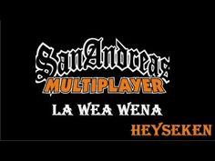 La Wea Wena / GTA San Andreas