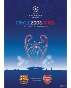 Barcelona 2 Arsenal 1 in May 2006 in Paris. Programme cover for the Champions League Final. Football Ticket, Football Program, Football Match, Football Boots, Fc Barcelona, Champions League 2006, Fifa, Football Logo Design, Ucl Final
