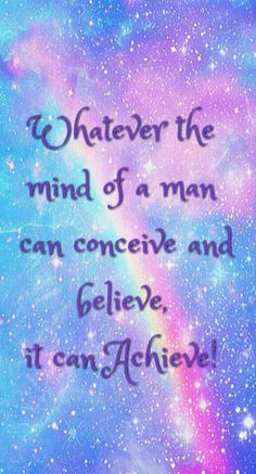 """Life Changing #Quotes: """"Whatever the mind of a man can conceive and believe, it can achieve!"""""""