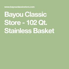 Bayou Classic Store - 102 Qt. Stainless  Basket Brewery, Basket, Classic, Store, Derby, Larger, Classic Books, Shop