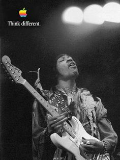 Think Different - Jimi Hendrix  Was an American guitarist, singer and songwriter. He is often considered to be the greatest electric guitarist in the history of rock music.