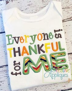 Everyone is Thankful for ME! Perfect for Thanksgiving or any time really!