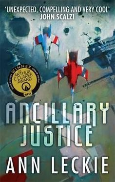 Ancillary Justice, by Ann Leckie Hugo 2014