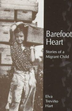 2000 - Barefoot Heart: Stories of a Migrant Child by Elva Trevino Hart - Chronicles the life of a child growing up in a family of Mexican-American migrant farm workers who traveled between Texas and Minnesota.