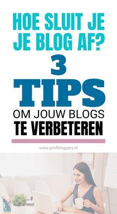3 slimme tips om jouw blogs te verbeteren. Met deze schrijftips is een blog schrijven leuker en makkelijker. Successful Online Businesses, Blog Tips, Business Tips, How To Start A Blog, Improve Yourself, Entrepreneur, Stress, Marketing, Om