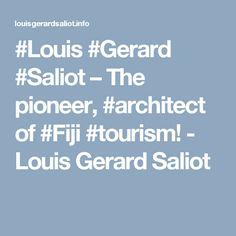 #Louis #Gerard #Saliot – The pioneer, #architect of #Fiji #tourism! - Louis Gerard Saliot