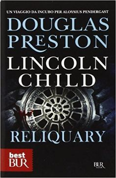 Amazon.it: Reliquary - Douglas Preston, Lincoln Child - Libri