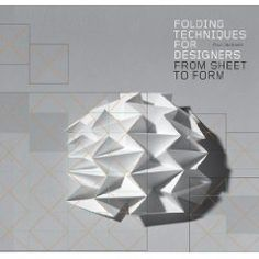 Folding Techniques for Designers: From Sheet to Form... I've always wanted to get more paper folding and origami into my designs. £13