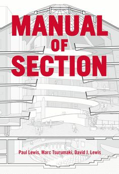 Manual of Section by Princeton Architectural Press - issuu