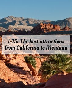 The best attractions along I-15, from California to Montana