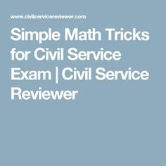 Simple Mathematics tricks for civil service examinees for Professional and Sub-Professional takers. Civil Service Reviewer, Exam Study Tips, Math Magic, Simple Math, Army Love, Math Games, Civilization, Education, English Language