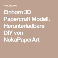 Einhorn 3D Papercraft Modell. Herunterladbare DIY von NokaPaperArt