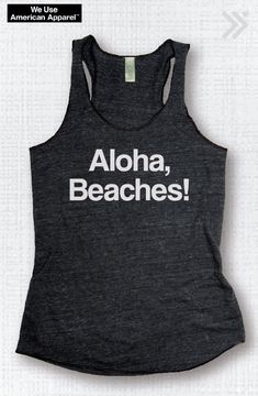 Aloha BEACHES Charcoal/White Eco Tank funny workout by everfitte Funny Workout Tanks, Workout Tops, Workout Shirts, Zumba, Pilates, Aloha Beaches, Summer Outfits, Cute Outfits, Textiles