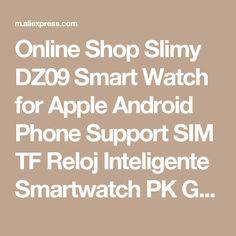 Online Shop Slimy DZ09 Smart Watch for Apple Android Phone Support SIM TF Reloj Inteligente Smartwatch PK GT08 U8 Wearable Smart Electronics | Aliexpress Mobile