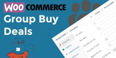 WooCommerce Group Buy and Deals v1.0 - https://codeholder.net/item/wordpress/woocommerce-group-buy-deals