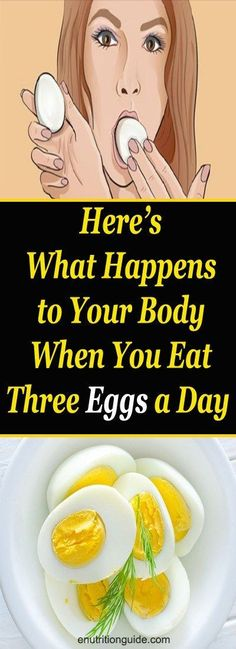 99SharesWhat Happens When You Eat 3 Whole Eggs Every Day…You'll Be Surprised What It Does To Your Body! Why eat more eggs? Afew years ago, health organizations issued a warning about the cholesterol contained in eggs.Like many other foods such as coconut oil or avocados, eggs weremistakenlythought to be bad for your health. While the … More