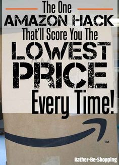 Amazon Hack That'll Find You the Lowest Price...Every Time